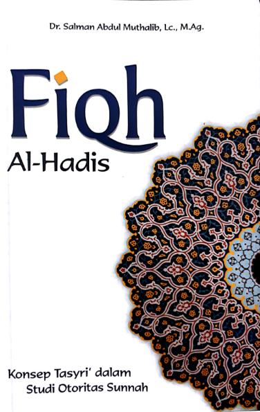 <strong>Salman Abdul Muthalib<br><em>Fiqh Hadis</em></strong>
