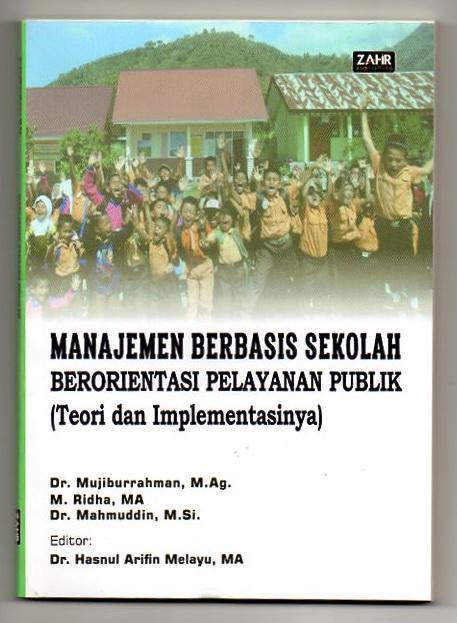 <strong><em>Manajemen Berbasis Sekolah Berorientasi Pelayanan Publik </em></strong>