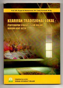 <strong><em>Kearifan Tradisional: Penyerapan Syariat Islam dalam Hukum Adat Aceh</em></strong>