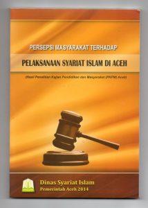 <em><strong>Persepsi Masyarakat Terhadap Pelaksanaan Syariat Islam di Ace</strong>h</em>