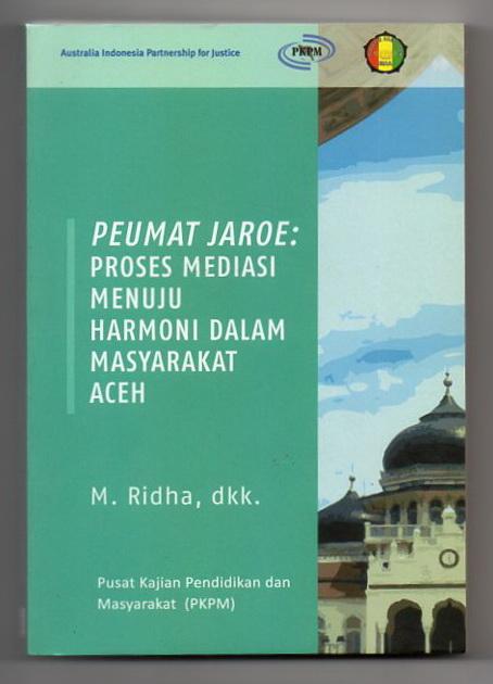 <strong><em>Peumat Jaro: Proses Mediasi Menuju Harmoni Dalam Masyarakat Aceh</em></strong>